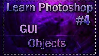 Photoshop Tutorial #4 [ Create GUI Objects ]