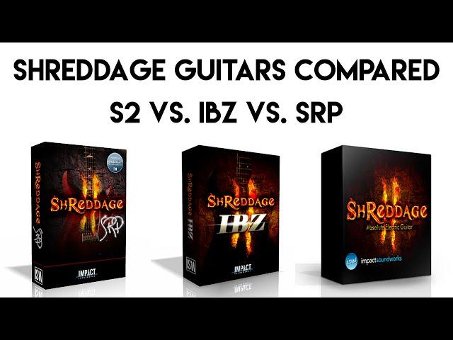 Shreddage Virtual Guitar Comparison: S2 vs. IBZ vs. SRP