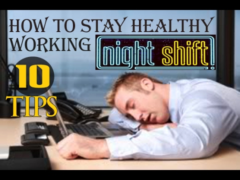How to Stay Healthy Working Night Shift 10 Tips