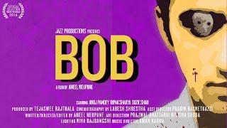BOB - A Short Film by Aneel Neupane | JazzFilms