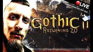GOTHIC 2 - RETURNING 2.0 / KRUK UCIEKŁ! :O - Na żywo