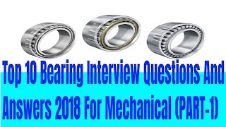 Top 10 Bearing Interview  Questions And Answers 2018 For Mechanical PART 1