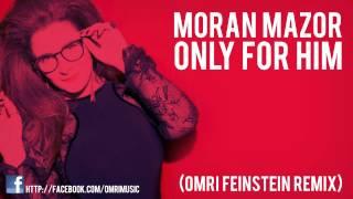 Moran Mazor - Rak Bishvilo (Omri Feinstein Remix)