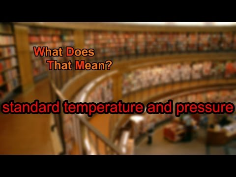 What does standard temperature and pressure mean?