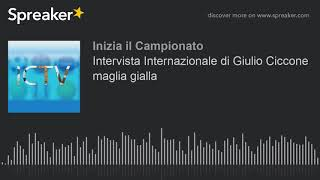 Intervista Internazionale di Giulio Ciccone maglia gialla