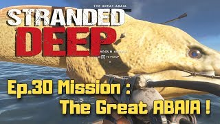 Stranded Deep (Let's play Fr) - S2 Ep.30 : Mission The Great ABAIA !