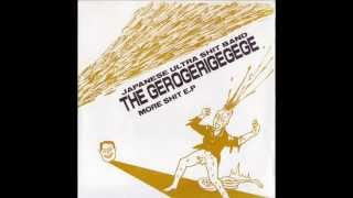 THE GEROGERIGEGEGE - MORE SHIT E.P