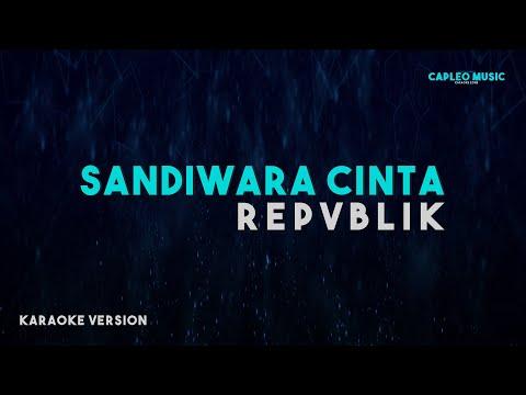 repvblik---sandiwara-cinta-(karaoke-version)