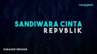 Download lagu Repvblik - Sandiwara Cinta (Karaoke Version)
