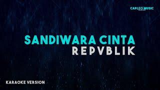 Download Repvblik - Sandiwara Cinta (Karaoke Version)