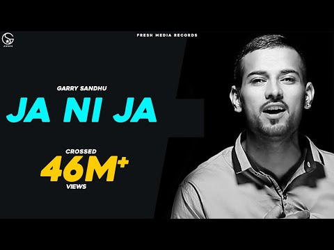 Garry Sandhu - Ja Ni Ja - Off You Go |  Latest Punjabi Video