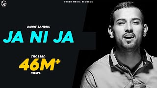 Garry Sandhu Ja Ni Ja Off You Go  Latest Punjabi Video