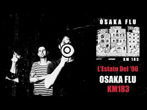 OSAKA FLU (KM183) - L'estate del '96