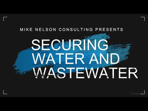 Mike Nelson Presents: SECURING WATER AND WASTEWATER 2018