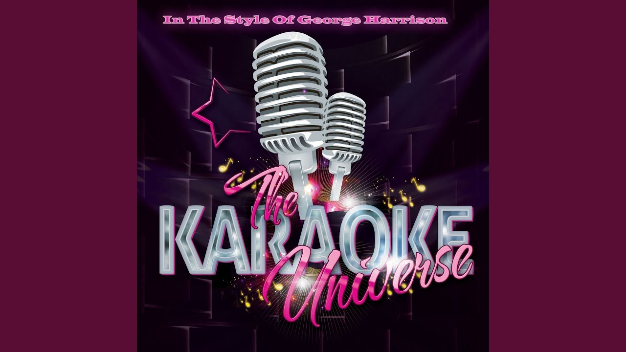 Give Me Love (Karaoke Version) (in the Style of George Harrison)