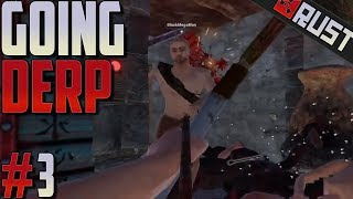 Going Derp #3 - Rust