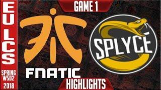 FNC vs SPY Highlights | EU LCS Week 5 Spring 2018 W5D2 | Fnatic vs Splyce Highlights