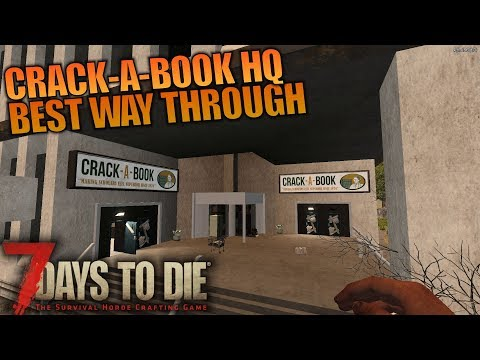 CRACK-A-BOOK HQ BEST WAY THROUGH | 7 Days to Die | Let's Play Gameplay Alpha 16 | S16.4E07
