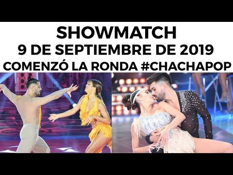 Showmatch - Programa 09/09/19   Comenzó El Cha Cha Pop