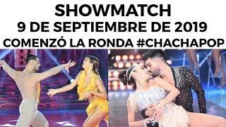 Showmatch - Programa 09/09/19 | Comenzó el Cha cha pop