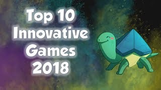 Top 10 Innovative Games of 2018