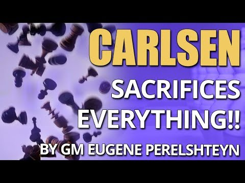 Carlsen Sacrifices Everything!! 😵 Psycho Chess Game! by GM Eugene Perelshteyn