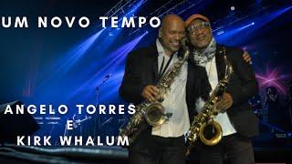 UM NOVO TEMPO - Angelo Torres e Kirk Whalum  (OFICIAL HD - DVD Minha História)