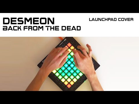 Desmeon - Back From The Dead (Launchpad Cover) ;D