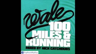 Wale - Ice Cream Girl [100 Miles & Running]