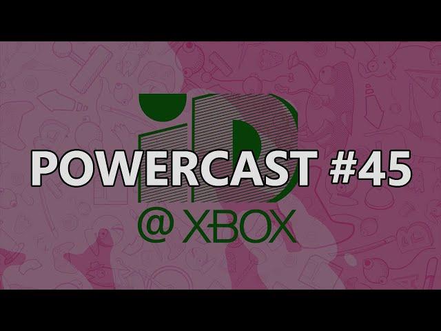 A RELAÇÃO DO XBOX COM OS INDIES E OS DESTAQUES DO EVENTO ID@XBOX - POWERCAST #45