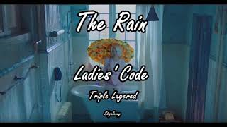The Rain (더 레인)- LADIES' CODE (레이디스 코드) || TRIPLE LAYERED (트…