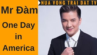 🆕 Mr Đàm One Day in America | Một ngày của Đàm Vĩnh Hưng tại Mỹ
