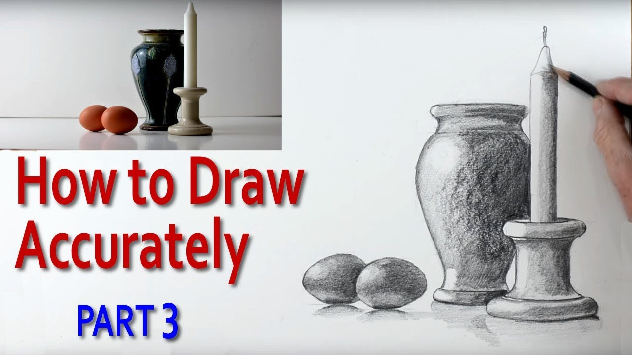Scribble Drawing Still Life : How to draw a still life accurately part youtube