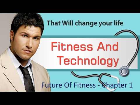 Fitness Wearables Technology - The Future of Fitness Chapter 1