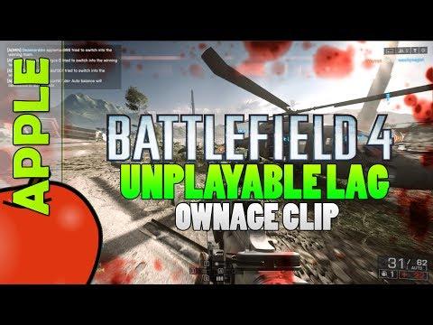 Battlefield 4 Unplayable Lag Ownage Clip