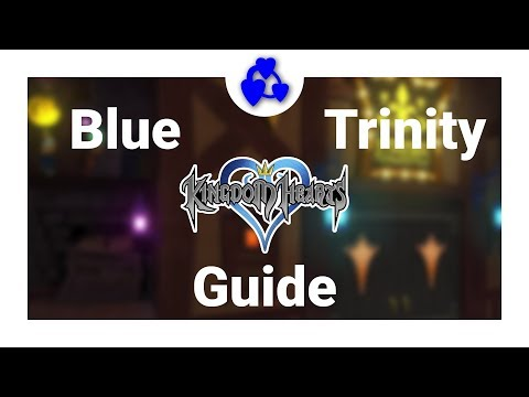 Kingdom Hearts 1 - Blue Trinity Guide