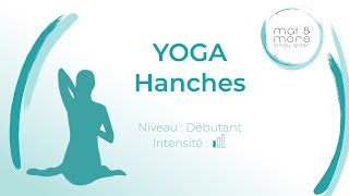 Yoga - Spécial Hanches - Débutant