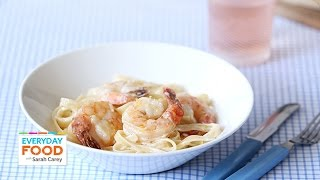 Fettuccini And Shrimp Alfredo - Everyday Food With Sarah Carey
