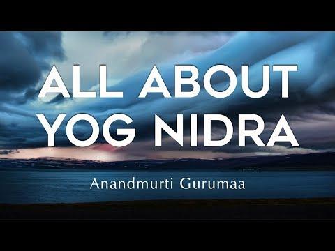 All About Yog Nidra | Anandmurti Gurumaa