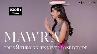 Mawra Hocane Tries 9 Things She's Never Done Before | Mashion