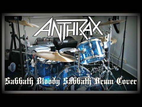 Anthrax - Sabbath Bloody Sabbath Drum Cover mp3