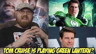 Tom Cruise is playing Green Lantern?!!!