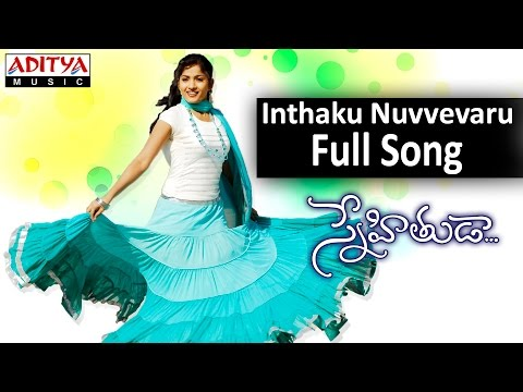 Inthaku Nuvvevaru Full Song II Snehituda Movie II Nani, Madhavi Latha