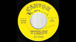 Ola Louise   Temporary Relief Of A Heartache