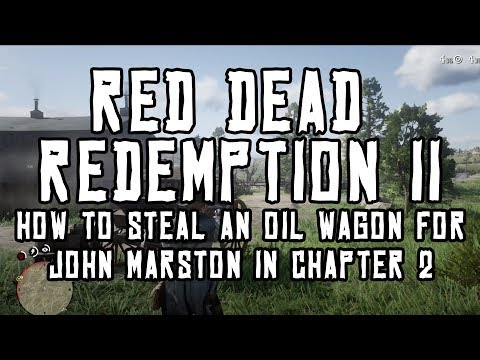 Red Dead Redemption 2: How to Steal an Oil Wagon for John Marston (Chapter 2 Story Mission)