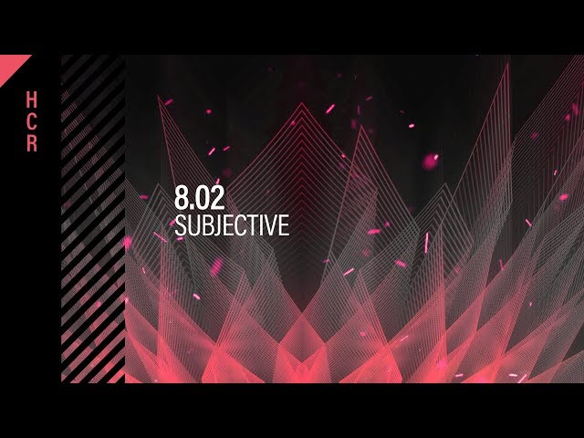 8.02 - Subjective [High Contrast Recordings]