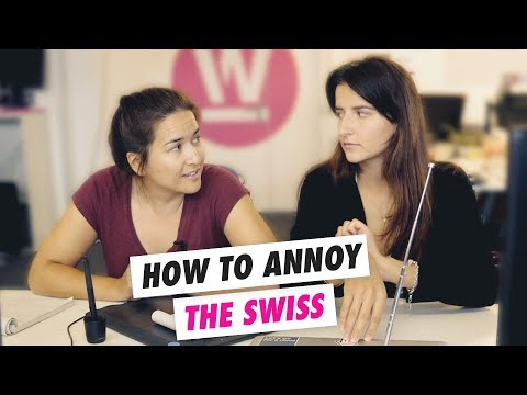How to annoy the Swiss
