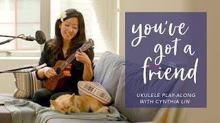 You've Got A Friend (James Taylor, Carole King) // Ukulele Play-Along w Cynthia Lin, Chords + Lyrics