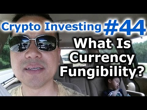 Crypto Investing #44 - What Is Currency Fungibility? - By Tai Zen