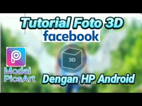 Tutorial Cara edit Foto 3D Facebook dengan HP Android